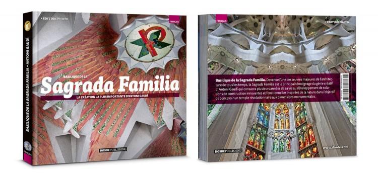 Couverture Basilique Sagrada Familia Gaudi Photo Edition Livre Francais Dosde Publishing