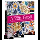 L'ensemble des œuvres d'Antoni Gaudí